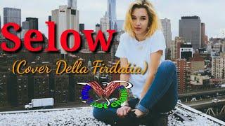 Gambar cover Selow (Cover Della Firdatia) Lirik Lagu