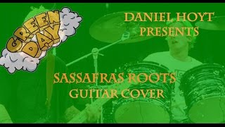 Sassafras Roots Guitar Cover (Green Day #4)