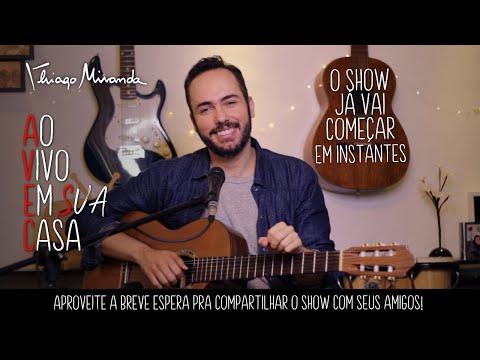 Thiago Miranda Ao vivo em SUA casa!