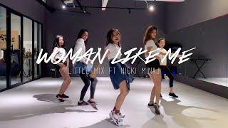 LITTLE MIX ft NICKI MINAJ - WOMAN LIKE ME | Orangelkm Choreography