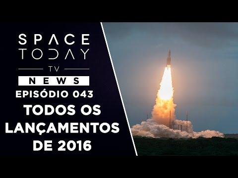 Todos os Lançamentos de 2016 - Space Today TV News Ep.043
