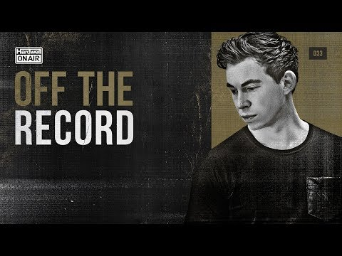 Hardwell On Air: Off The Record 033 (Yearmix 2017 - Part 1)