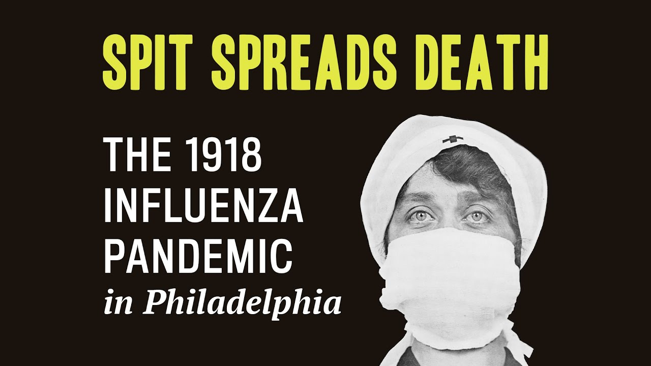 Spit Spreads Death: The Influenza Pandemic of 1918-1919 in Philadelphia