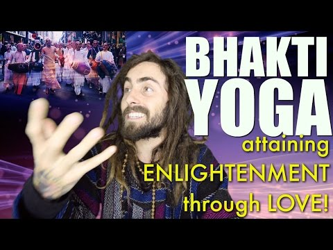 Bhakti Yoga! (Becoming ENLIGHTENED Through LOVE) | Hinduism for Beginners