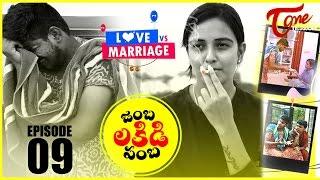 Love vs Marriage | Telugu Comedy Web Series | Episode 9 | Jambalakidi Pamba | by Haswanth Modem