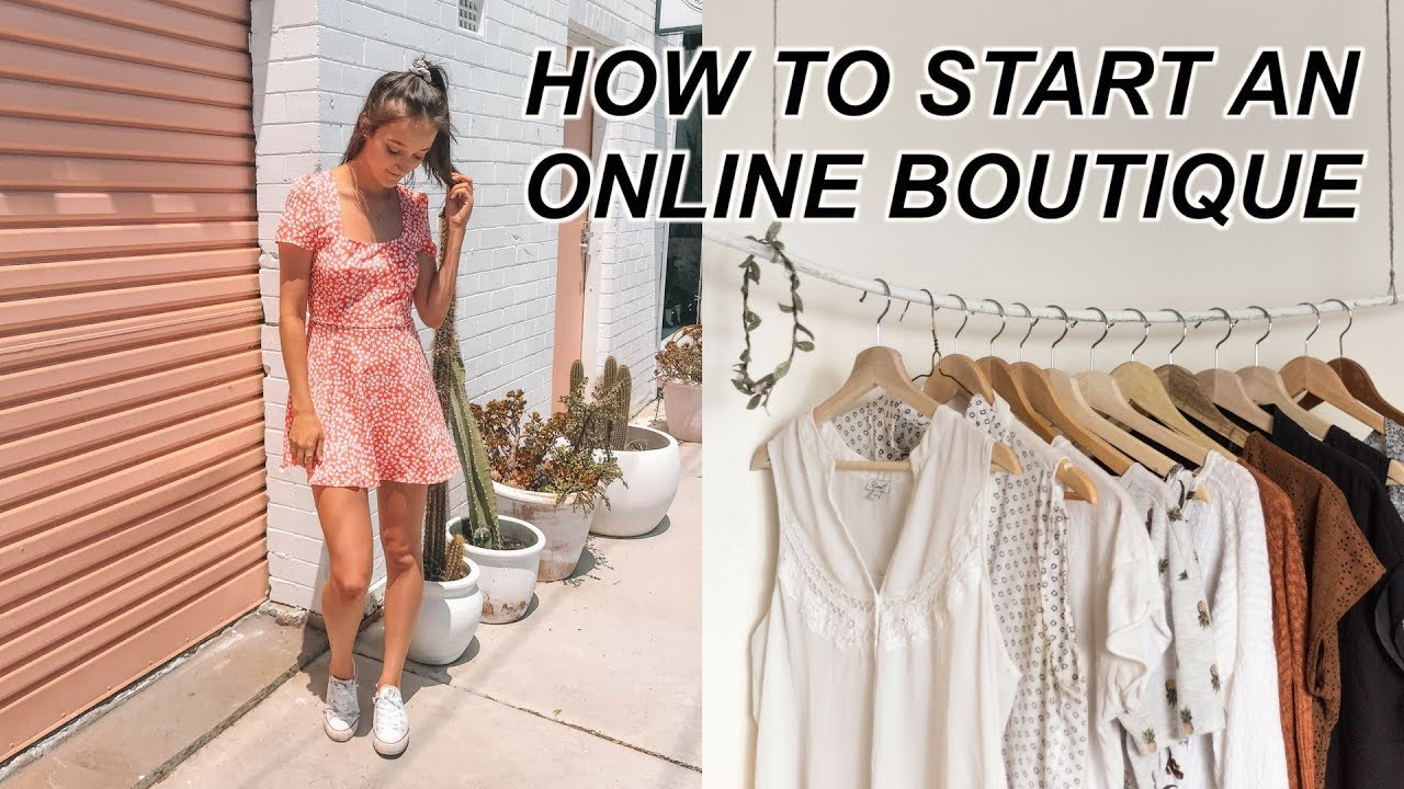 How To Start An Online Boutique In Less Than 30 Days Youtube