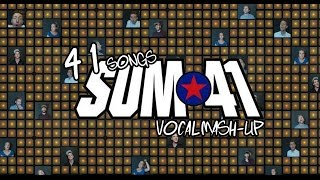 41 SONGS OF SUM 41 - Vocal Mashup