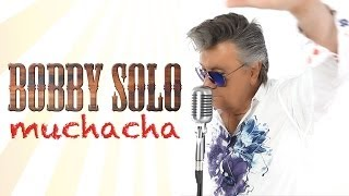 Bobby Solo - Muchacha - cha cha cha - 2014 - Official