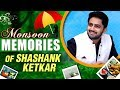 Monsoon Memories With Shashank Ketkar | Marathi Actor | Honar Suun Me Hya Gharchi