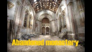 Abandoned monastery urbex