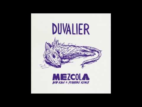DUVALIER - 'MEZCOLA' (Bob Rage & Peanuke REMIX)