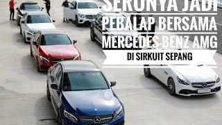 Serunya Jadi Pebalap bersama Mercedes-Benz AMG di Sirkuit Sepang