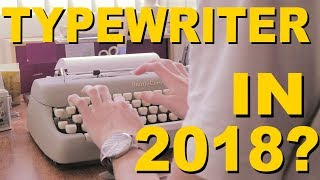 WHY YOU SHOULD OWN A TYPEWRITER IN 2018