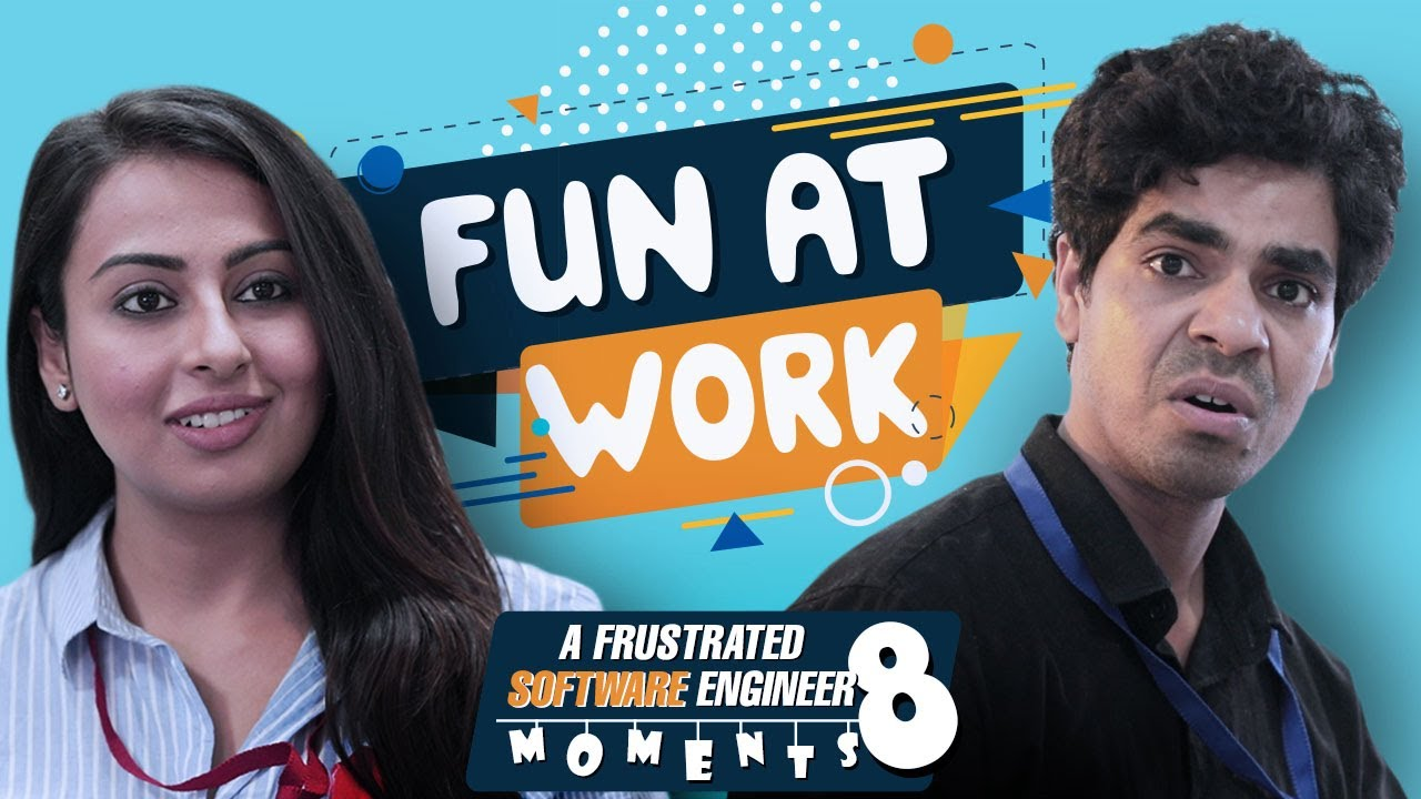 Fun at work | A Frustrated Software Engineer Moments 8