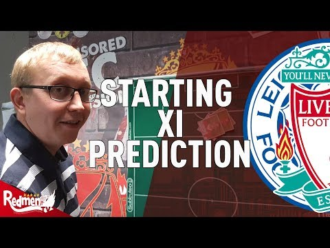 Leicester v Liverpool | Starting XI Prediction Show LIVE