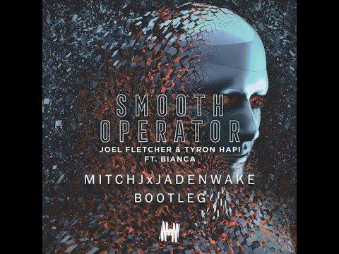 Download Tyron Hapi & Joel Fletcher feat. Bianca - Smooth Operator (MitchJ x Jaden wake Bootleg)