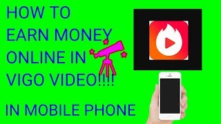 How To Earn Money Online With VIGO VIDEO||Just Uploading a 15 Sec Video||New Update 2018!!