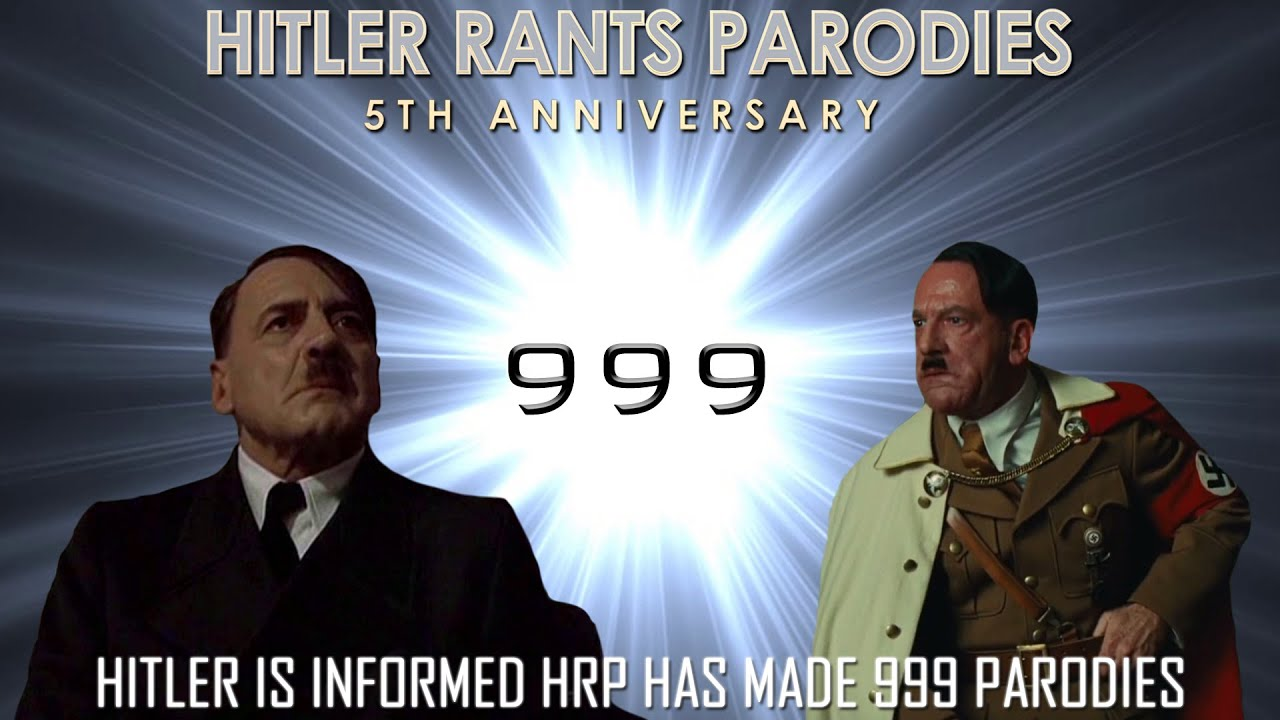 Hitler is informed HRP has made 999 parodies