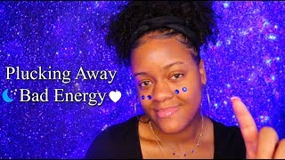ASMR | Plucking Away All Of Your Bad Energy, Stress & Negativity 😴 💤