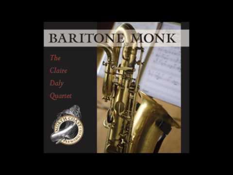 The Claire Daly Quartet - Baritone Monk (Full Album)