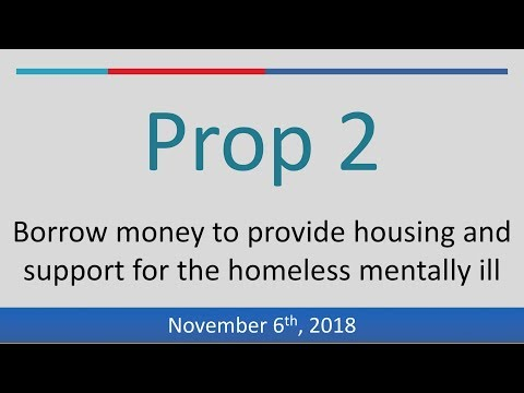 Proposition 2 (2018): Authorize Bonds for Mentally Ill Homeless