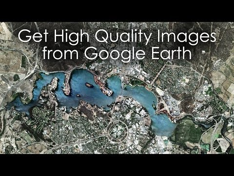 Get High Quality Images From Google Earth Tutorial