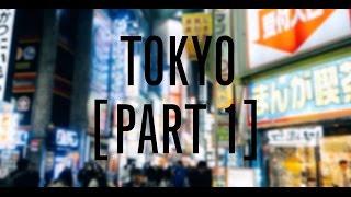 TOKYO VLOG [PART 1]