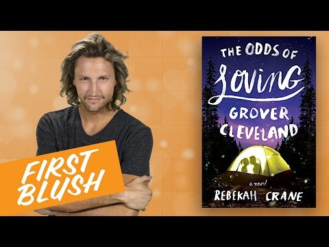 First Blush: The Odds of Loving Grover Cleveland by Rebekah Crane
