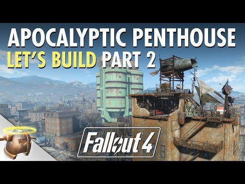 Fallout 4 Apocalyptic Penthouse | Let's Build Part 2