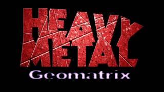 Heavy Metal Geomatrix - CyberWorld