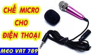 Cách chế micro HÁT KARAOKE trên ĐIỆN THOẠI chỉ với 25k - DIY karaoke microphones on smartphones
