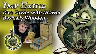 Imp Extra: Basically Wooden Dice Tower