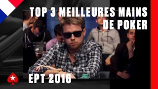 TOP 3 des meilleures mains de poker - EPT 12 Grand Final.