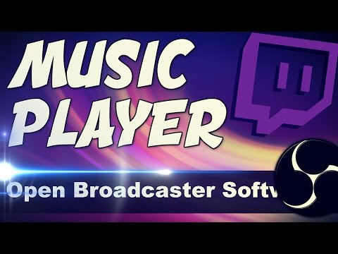 How To Add A Music Player To Your Stream In Open Broadcaster Software  Tutorial #18