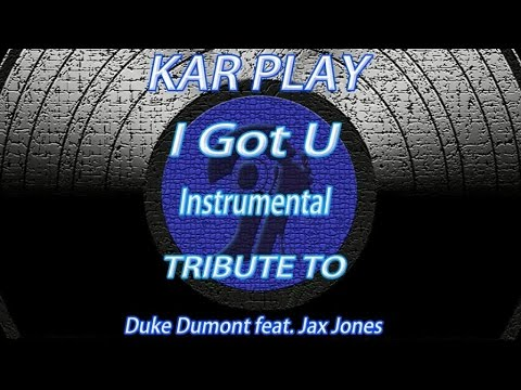 Kar Play - I Got U ( Instrumental Mix : Tribute To Duke Dumont)