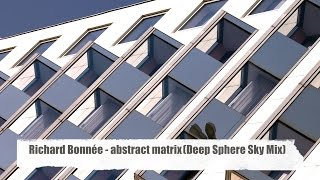 """Richard Bonnée - abstract matrix (Deep Sphere Sky Mix) from""""Relax & Enjoy"""" (Best of Chill lounge)"""