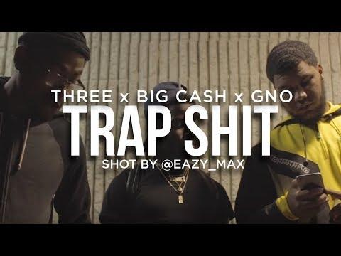 Big Cash x Three x GNO - Trap Shit [Shot by @EAZY_MAX]