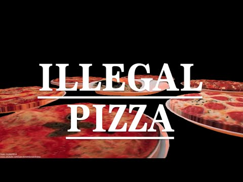Illegal Pizza