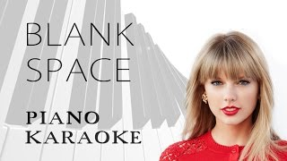 Blank Space - Taylor Swift (PIANO KARAOKE)