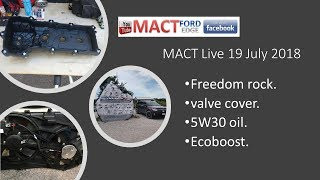 MACT Live 19 July 2018 Freedom rock valve cover 5W30 oil and ECO boost thumbnail