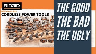 Ridgid Tools: The Good, The Bad & The Ugly