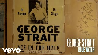 George Strait - Blue Water (Official Audio) YouTube Videos