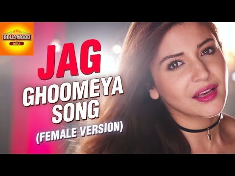 Jag Ghoomeya's Female Version Ft. Anushka Sharma   'Sultan' Official Soundtrack   Bollywood Asia