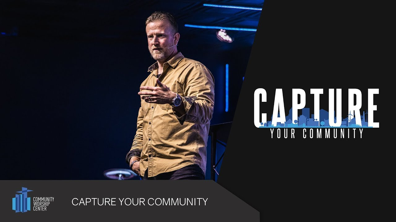 Capture Your Community | Pastor Keith Deal
