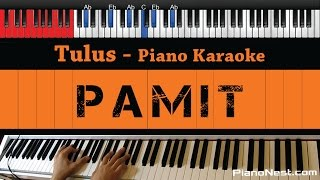 Tulus - Pamit - HIGHER Key (Piano Karaoke / Sing Along)