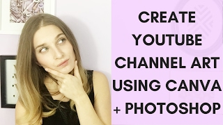 Erstellen YouTube-Kanal Art + B-Roll | Canva + Photoshop Tutorial