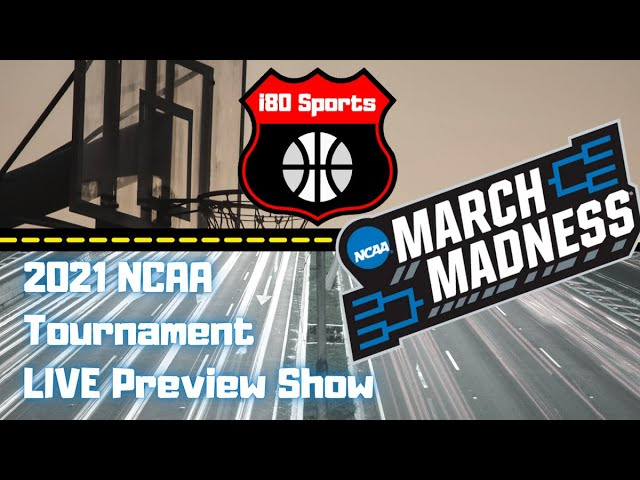 2021 NCAA Tournament LIVE Preview Show