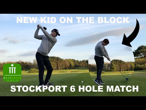 NEW KID ON THE BLOCK - STOCKPORT 6 HOLE MATCH