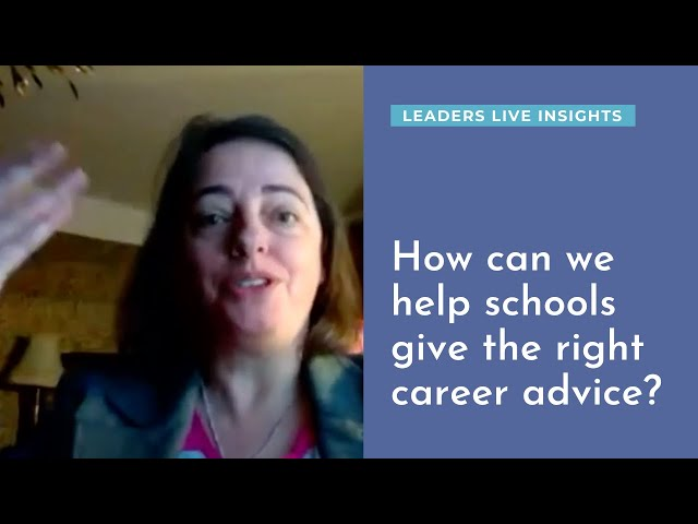 How can we help schools give the right career advice? | Leaders LIVE Insights