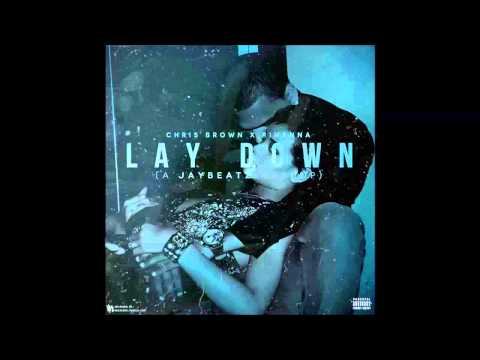 Chris Brown x Rihanna   Lay Down A JAYBeatz Mashup